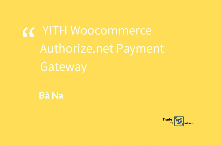 YITH Woocommerce Authorize.net Payment Gateway  version 1.2.3