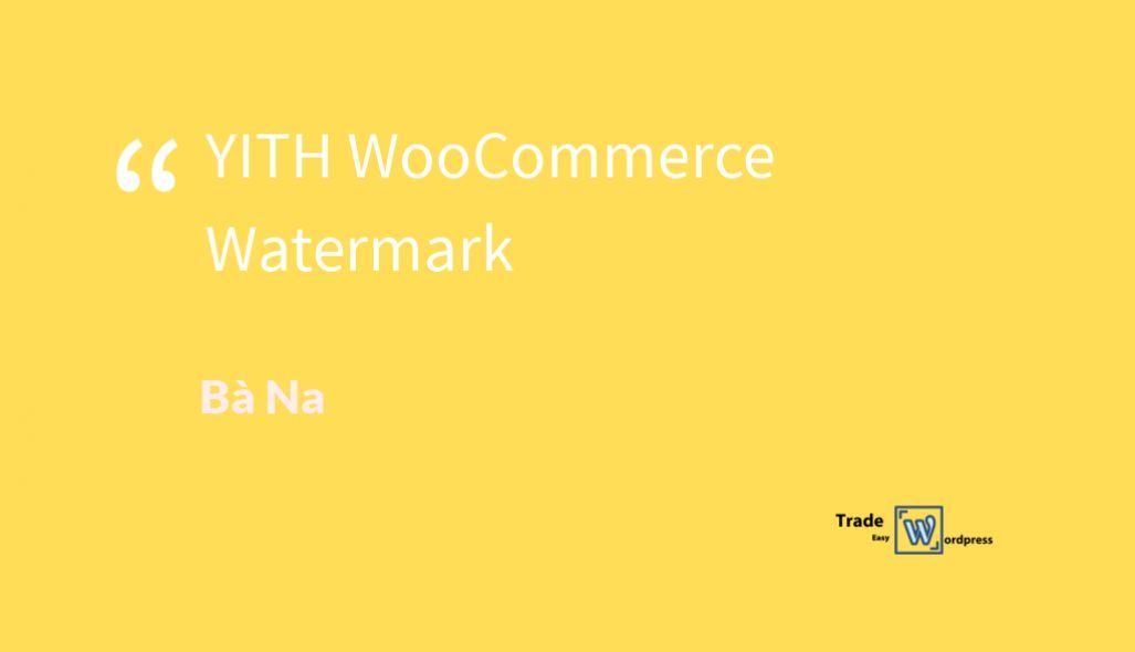 YITH WooCommerce Watermark  version 1.2.10