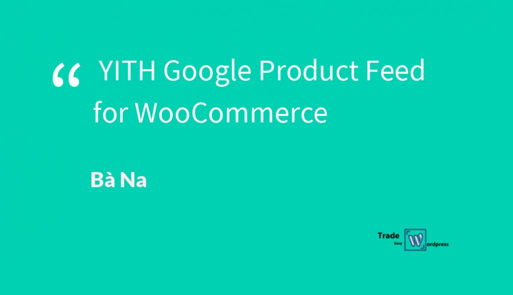 YITH Google Product Feed for WooCommerce  version 1.1.14