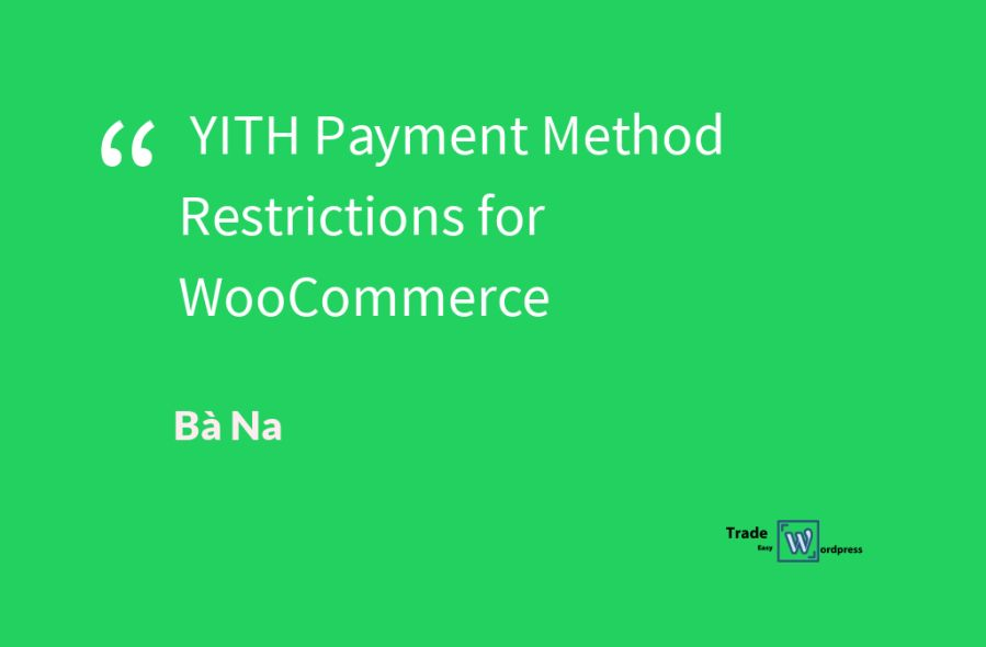 YITH Payment Method Restrictions for WooCommerce  version 1.1.14
