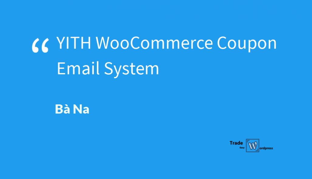 YITH WooCommerce Coupon Email System  version 1.4.6