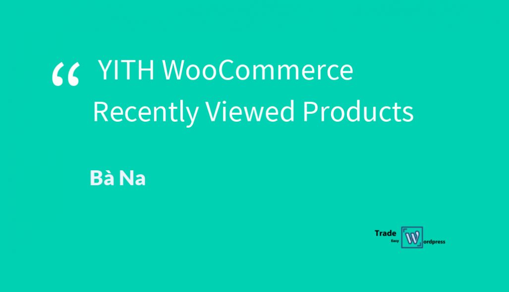 YITH WooCommerce Recently Viewed Products  version 1.5.12