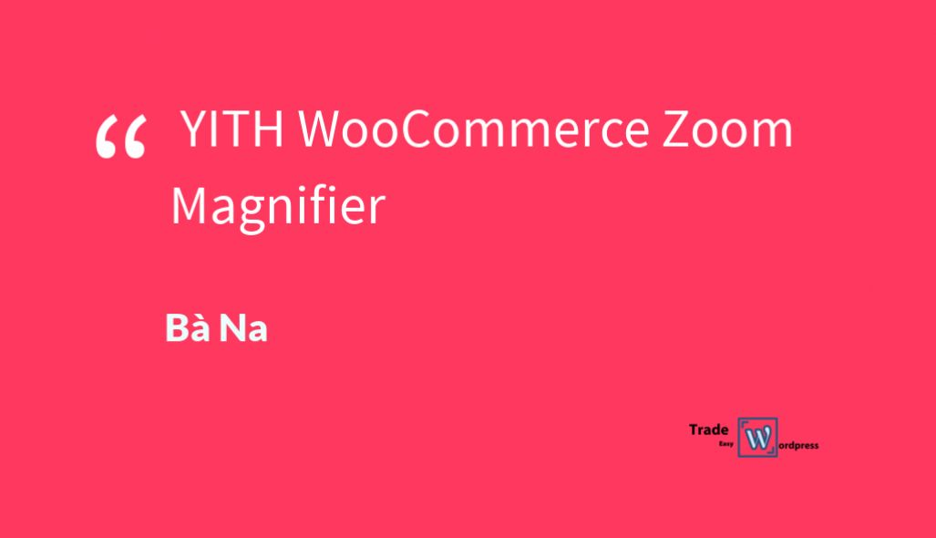 YITH WooCommerce Zoom Magnifier  version 1.5.7